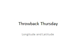 Throwback Thursday Longitude and Latitude