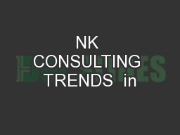 NK CONSULTING TRENDS  in PowerPoint PPT Presentation