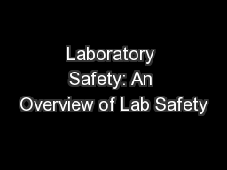 Laboratory Safety: An Overview of Lab Safety