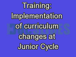 ETBI BOM Training: Implementation of curriculum changes at Junior Cycle PowerPoint PPT Presentation