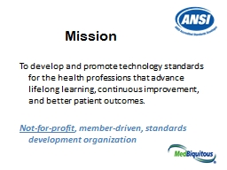 Mission To develop and promote technology standards for the health professions that advance lifel