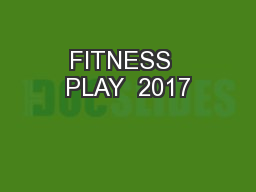 FITNESS  PLAY  2017 PowerPoint PPT Presentation