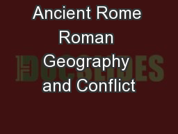 Ancient Rome Roman Geography and Conflict