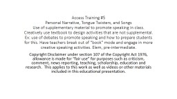 Access Training #5 Personal Narrative, Tongue Twisters, and Songs