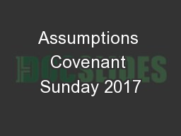 Assumptions Covenant Sunday 2017 PowerPoint PPT Presentation
