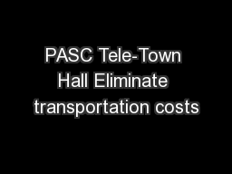 PASC Tele-Town Hall Eliminate transportation costs