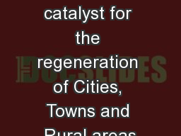 The Inland Waterways A catalyst for the regeneration of Cities, Towns and Rural areas