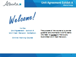 Welcome! To  the Unit Agreement Exhibit A