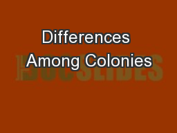 Differences Among Colonies