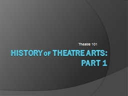 History  of  Theatre Arts: Part 1 PowerPoint PPT Presentation