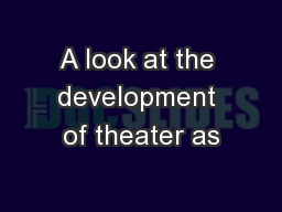 A look at the development of theater as
