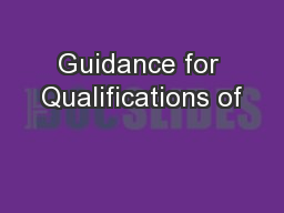 Guidance for Qualifications of