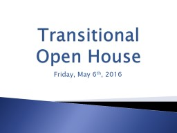 Transitional Open House Friday, May 6