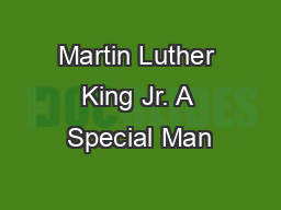 Martin Luther King Jr. A Special Man