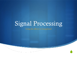 Signal Processing Using the effects in