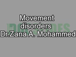 Movement disorders  Dr.Zana A. Mohammed