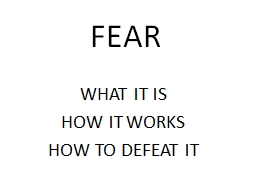 FEAR WHAT IT IS HOW IT WORKS