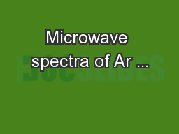 Microwave spectra of Ar ...