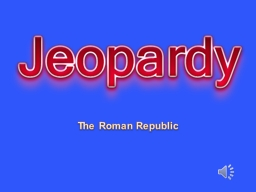 The Roman Republic Roman Government