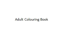 Adult  Colouring  Book Goal: exploration of line, how to create emphasis in field of unified value, PowerPoint PPT Presentation