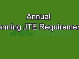 Annual Planning JTE Requirements
