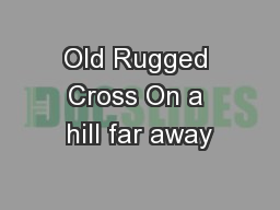 Old Rugged Cross On a hill far away