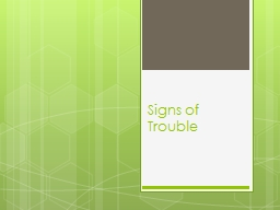 Signs of Trouble Recognize the Signs You�re in Trouble in Class, and GET HELP
