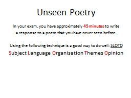 Unseen  Poetry In your exam, you have approximately