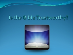 Is the Bible Trustworthy?