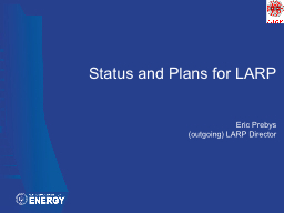 Status and Plans for LARP