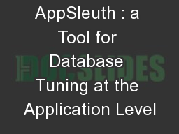 AppSleuth : a Tool for Database Tuning at the Application Level