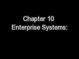 Chapter 10 Enterprise Systems: