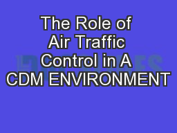 The Role of Air Traffic Control in A CDM ENVIRONMENT