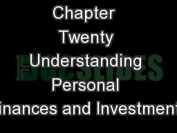 Chapter  Twenty Understanding Personal Finances and Investments PowerPoint PPT Presentation