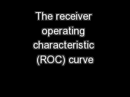 The receiver operating characteristic (ROC) curve