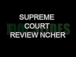 SUPREME COURT REVIEW NCHER