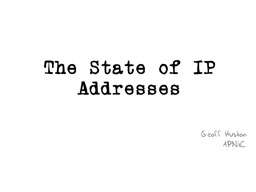 The State of IP Addresses PowerPoint PPT Presentation