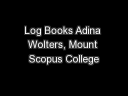 Log Books Adina Wolters, Mount Scopus College