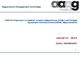 1 AS9110 Alignment to Federal Aviation Regulations (FARs) and Original Equipment Manufacturers(OEMs