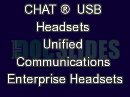 CHAT ®  USB Headsets Unified Communications Enterprise Headsets