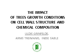 THE  IMPACT  OF  TREES GROWTH CONDITIONS ON CELL WALL STRUCTURE AND CHEMICAL COMPOSITION