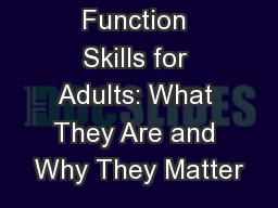 Executive Function Skills for Adults: What They Are and Why They Matter