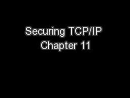 Securing TCP/IP Chapter 11