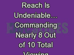 On the Whole, TV's Reach Is Undeniable… Commanding Nearly 8 Out of 10 Total Viewing Minutes Acr PowerPoint PPT Presentation