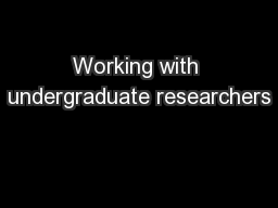 Working with undergraduate researchers