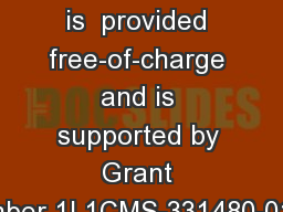 This presentation is  provided free-of-charge and is supported by Grant Number 1L1CMS-331480-01-00