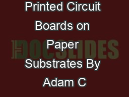 Foldable Printed Circuit Boards on Paper Substrates By Adam C