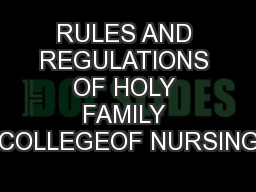 RULES AND REGULATIONS OF HOLY FAMILY COLLEGEOF NURSING