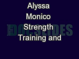 Alyssa Monico Strength Training and PowerPoint PPT Presentation