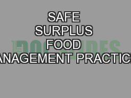 SAFE SURPLUS FOOD MANAGEMENT PRACTICES PowerPoint PPT Presentation
